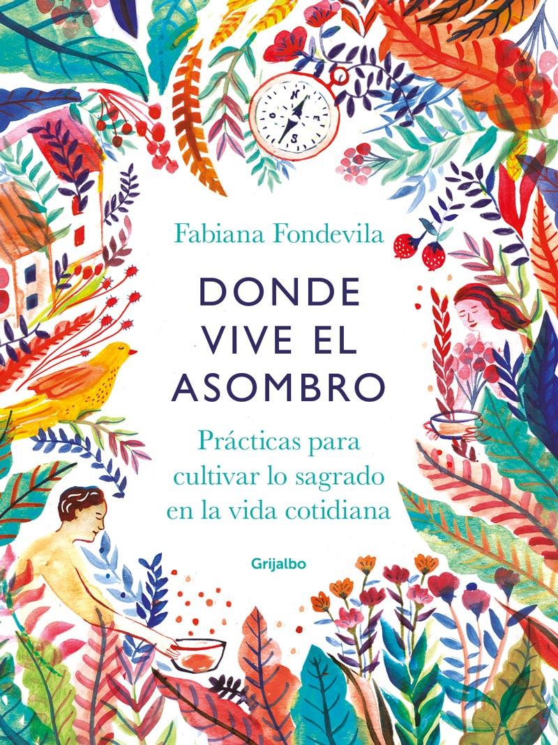 Libro Donde Vive el asombro de Fabiana Fondevila.
